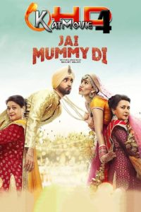 Download Jai Mummy Di 2019 Full Movie in Hindi 720p & 480p