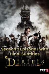 Dirilis Ertugrul Season 2 Episode 1 with Hindi Subtitles Download Full HD