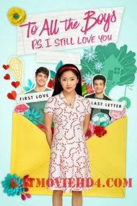 To All the Boys: P.S. I Still Love You 2020 Download Full Movie in Hindi 1080p 720p