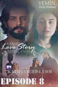 Yemin (The Promise) Episode 8 in Urdu & Hindi Dubbed 720p & 360p
