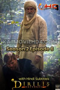 Dirilis Ertugrul Season 2 Episode 6 with Hindi Subtitles Download Full HD