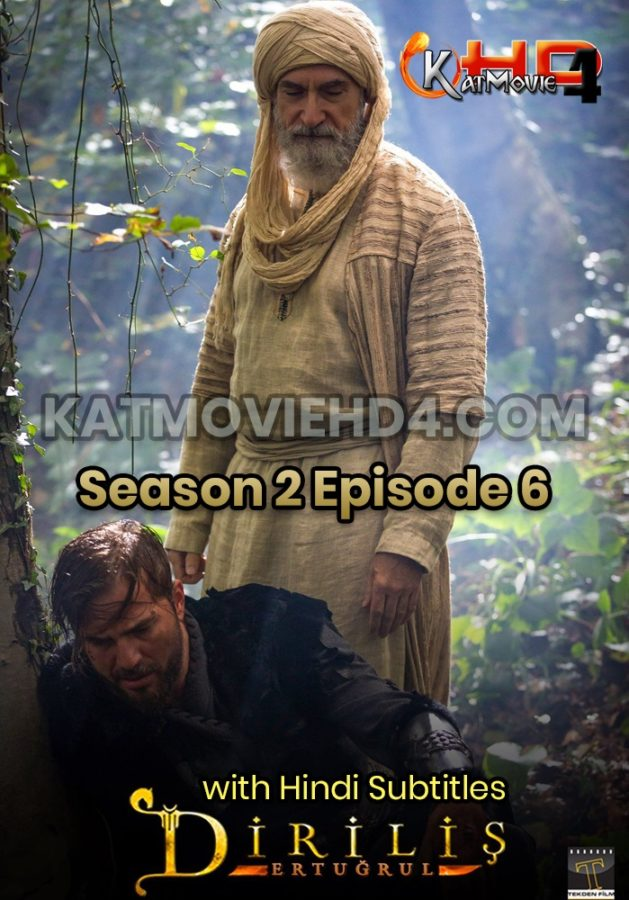 Dirilis Ertugrul Season 2 Episode 6 (KatMovieHD4.com) with Hindi Subtitles Full HD