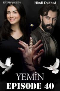 Yemin (The Promise) Episode 40 in Urdu & Hindi Dubbed 720p & 360p