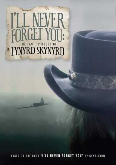 "Poster for the movie ""I'll Never Forget You: The Last 72 Hours of Lynyrd Skynyrd"""