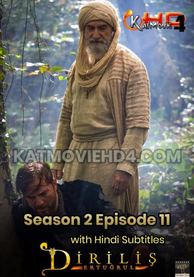 Dirilis Ertugrul Season 1 Episode 11 with Hindi Subtitles by KatMovieHD4