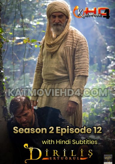 Dirilis Ertugrul Season 1 Episode 12 with Hindi Subtitles by KatMovieHD4