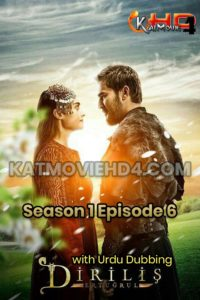 Dirilis Ertugrul Season 1 Episode 6 in Urdu Download HD