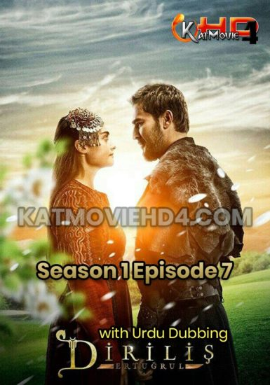 Dirilis Ertugrul Season 1 Episode 7 with Urdu Dubbing by KatMovieHD4