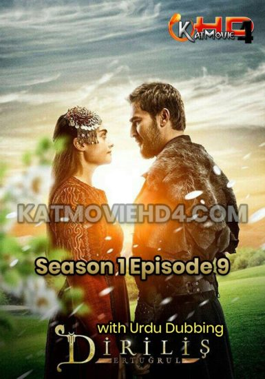 Dirilis Ertugrul Season 1 Episode 9 with Urdu Dubbing by KatMovieHD4
