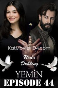 Yemin (The Promise) Episode 44 in Urdu & Hindi Dubbed 720p & 360p