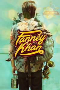 Fanney Khan Download Full Hindi Movie 1080p 720p