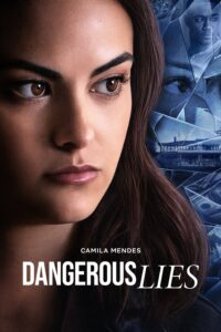 Dangerous Lies Download Full Hindi Movie 1080p 720p