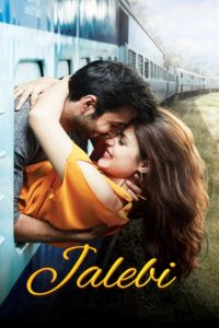 Jalebi Download Full Hindi Movie 1080p 720p