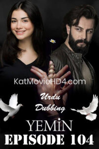 Yemin (The Promise) Episode 104 in Urdu & Hindi Dubbed 720p & 360p