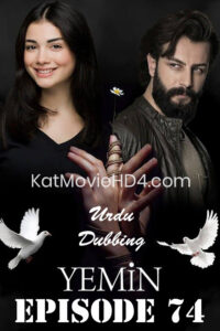 Yemin (The Promise) Episode 74 in Urdu & Hindi Dubbed 720p & 360p