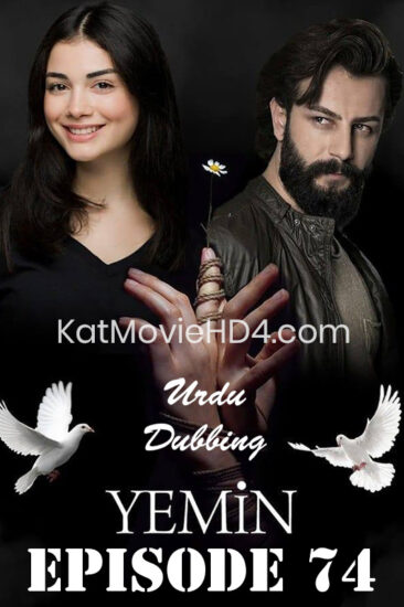 Yemin Episode 74 Urdu Dubbed by KatMovieHD4