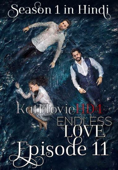 Endless Love Season 1 Episode 11 in Urdu Hindi by KatMovieHD4 min