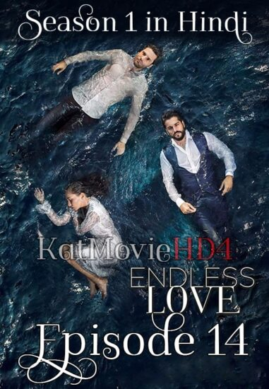 Endless Love Season 1 Episode 14 in Urdu Hindi by KatMovieHD4 min