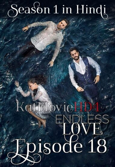 Endless Love Season 1 Episode 18 in Urdu Hindi by KatMovieHD4 min