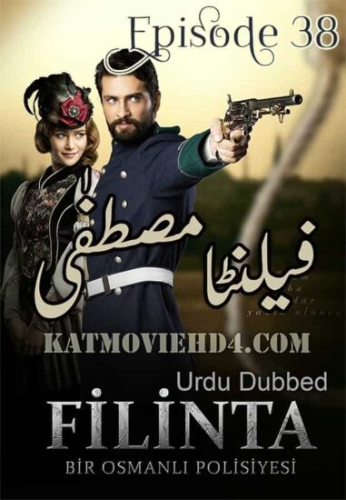 Filinta Mustafa Season 1 Episode 38 in Urdu by KatMovieHD4