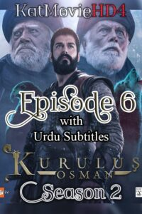 Kurulus Osman Season 2 Episode 6 with Urdu Subtitles Full HD Download