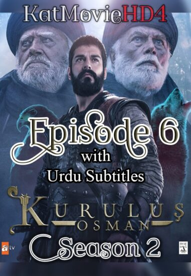 Kurulus Osman Season 2 Episode 6 with Urdu Subtitles by KatMovieHD4