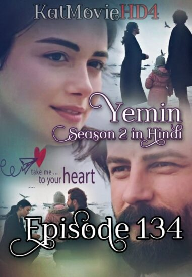 Yemin The Promise Episode 134 Urdu Dubbed by KatMovieHD4