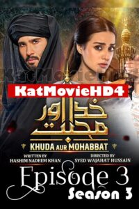 Download Khuda Aur Muhabbat Season 3 Episode 3 Full HD 720p