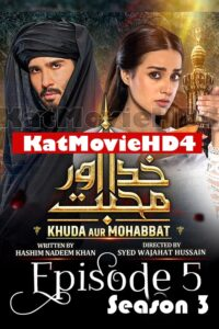 Download Khuda Aur Muhabbat Season 3 Episode 5 Full HD 720p